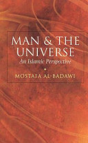 Quotes from Man and the Universe: An Islamic Perspective by Dr Mostafa Al Badawi