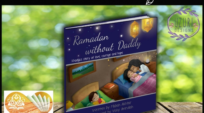 #Giveaway II – Ramadan without Daddy