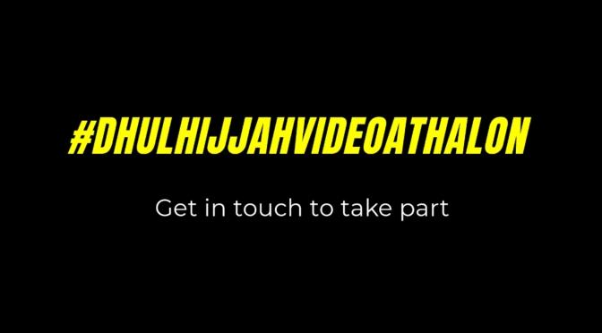 #DhulHijjahVideoathalon